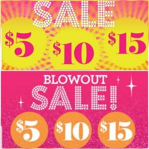 BLOWOUT SALE! $5, $10, $15